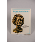 BIOGRAPHIES IN BRONZE - EXHIBIT CATALOG