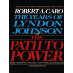 All the Way with LBJ The Path to Power by Robert Caro PB