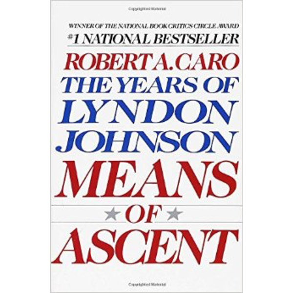 All the Way with LBJ Means of Ascent by Robert Caro PB