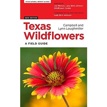 Lady Bird Johnson Texas Wildflowers A Field Guide by Campbell and Lynn Loughmiller PB