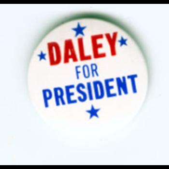 DALEY FOR PRESIDENT
