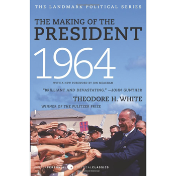 Americana The Making of the President 1964 by Theodore H. White PB