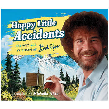 Americana Happy Little Accidents: The Wit & Wisdom of Bob Ross HB