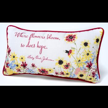 "Lady Bird Johnson Where Flowers Bloom Pillow - 17"" X 9 """