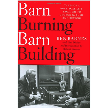 All the Way with LBJ Barn Burning, Barn Building by Ben Barnes HB