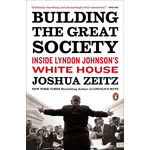 All the Way with LBJ Building the Great Society by Joshua Zeitz PB