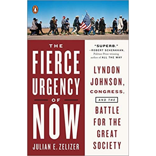 All the Way with LBJ The Fierce Urgency of Now by Julian Zelizer PB