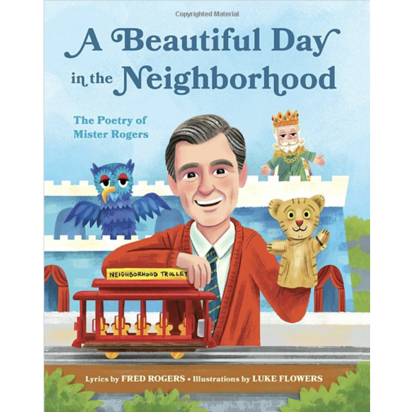 Just for Kids A Beautiful Day in the Neighborhood:  The Poetry of Mister Rogers HB