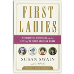 Sale Sale-First Ladies:  Presidential Historians on the Lives of 45 Iconic American Women by Susan Swain and C-SPAN PB