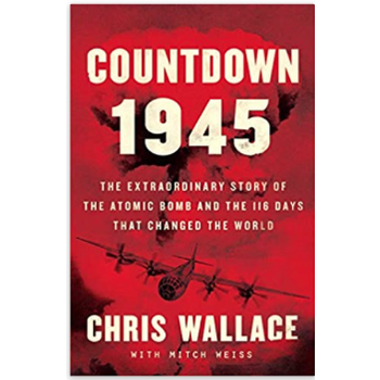 Sale Sale - Countdown 1945: The Extraordinary Story of the Atomic Bomb and the 116 Days That Changed the World by Chris Wallace - Signed HB