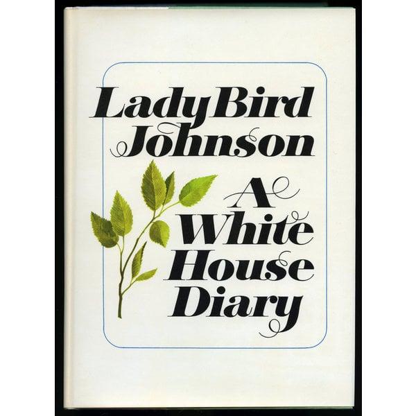 Lady Bird Johnson A White House Diary by Lady Bird Johnson - Original Hardcover, Autographed By Lady Bird Johnson