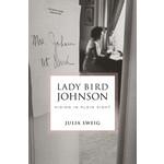 Lady Bird Lady Bird Johnson: Hiding in Plain Sight by Julia Sweig HB