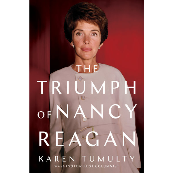The Triumph of Nancy Reagan by Karen Tumulty-Signed HB