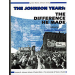 All the Way with LBJ The Johnson Years:  The Difference He Made - Symposium Transcript