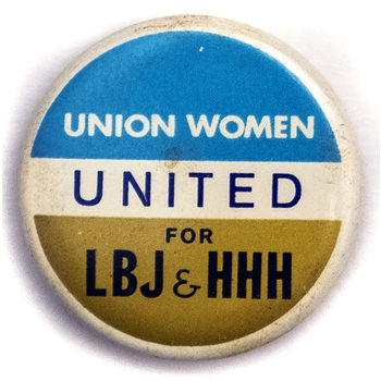 All the Way with LBJ Union Women United For LBJ & HHH Campaign Button