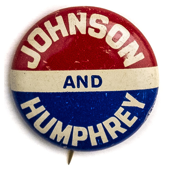 All the Way with LBJ Johnson and Humphrey Button