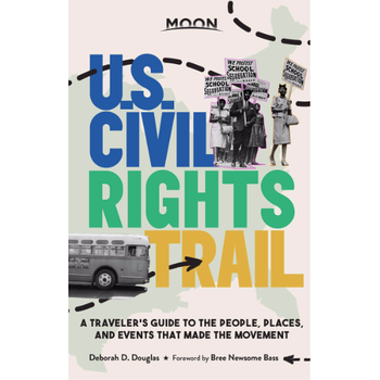 Civil Rights U.S. Civil Rights Trail:  A Traveler's Guide to the People, Places, and Events that Made the Movement PB