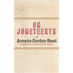 On Juneteenth by Annette Gordon-Reed - Signed HB