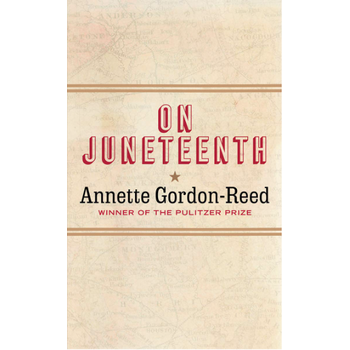 On Juneteenth by Annette Gordon-Reed - HB