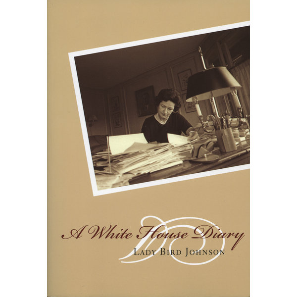 Lady Bird Johnson A White House Diary by Lady Bird Johnson - Autographed by Luci Johnson & Lynda Robb PB
