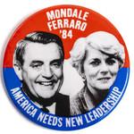 Mondale Ferraro '84 America Needs New Leadership Campaign Button