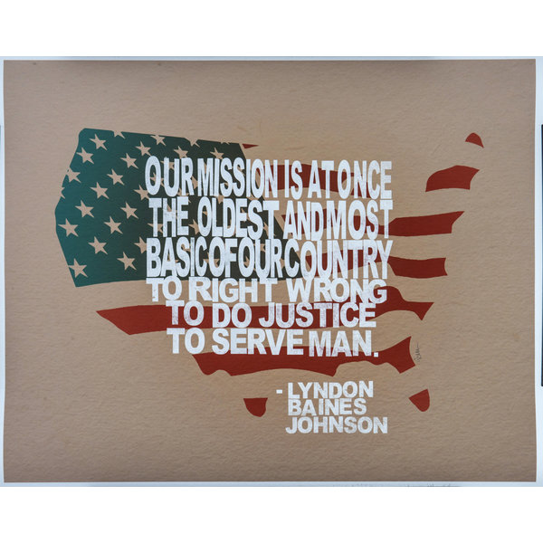 """All the Way with LBJ LBJ """"Our Mission…"""" Quote 16X20"""