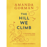 The Hill We Climb:  An Inaugural Poem for the Country by Amanda Gorman HB