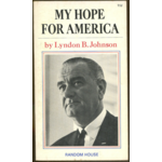 All the Way with LBJ My Hope For America by Lyndon B. Johnson PB