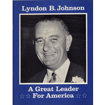 All the Way with LBJ Lyndon B. Johnson:  A Great Leader 1960 Campaign Booklet