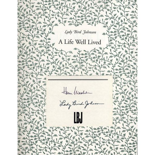 Lady Bird Johnson Lady Bird Johnson: A Life Well Lived PB Harry Middleton signed by Lady Bird Johnson & Harry Middleton