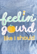 JADELYNN BROOKE Feeling Gourd Like I Should Tee