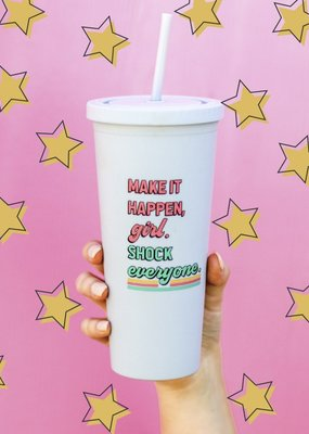 3HAPPYHOOLIGANS Make It Happen Girl Tumbler