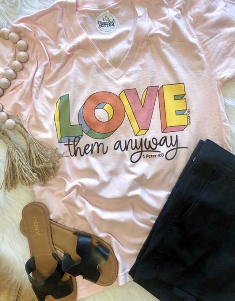 BRANDED COTTON Love Them Anyway Tee