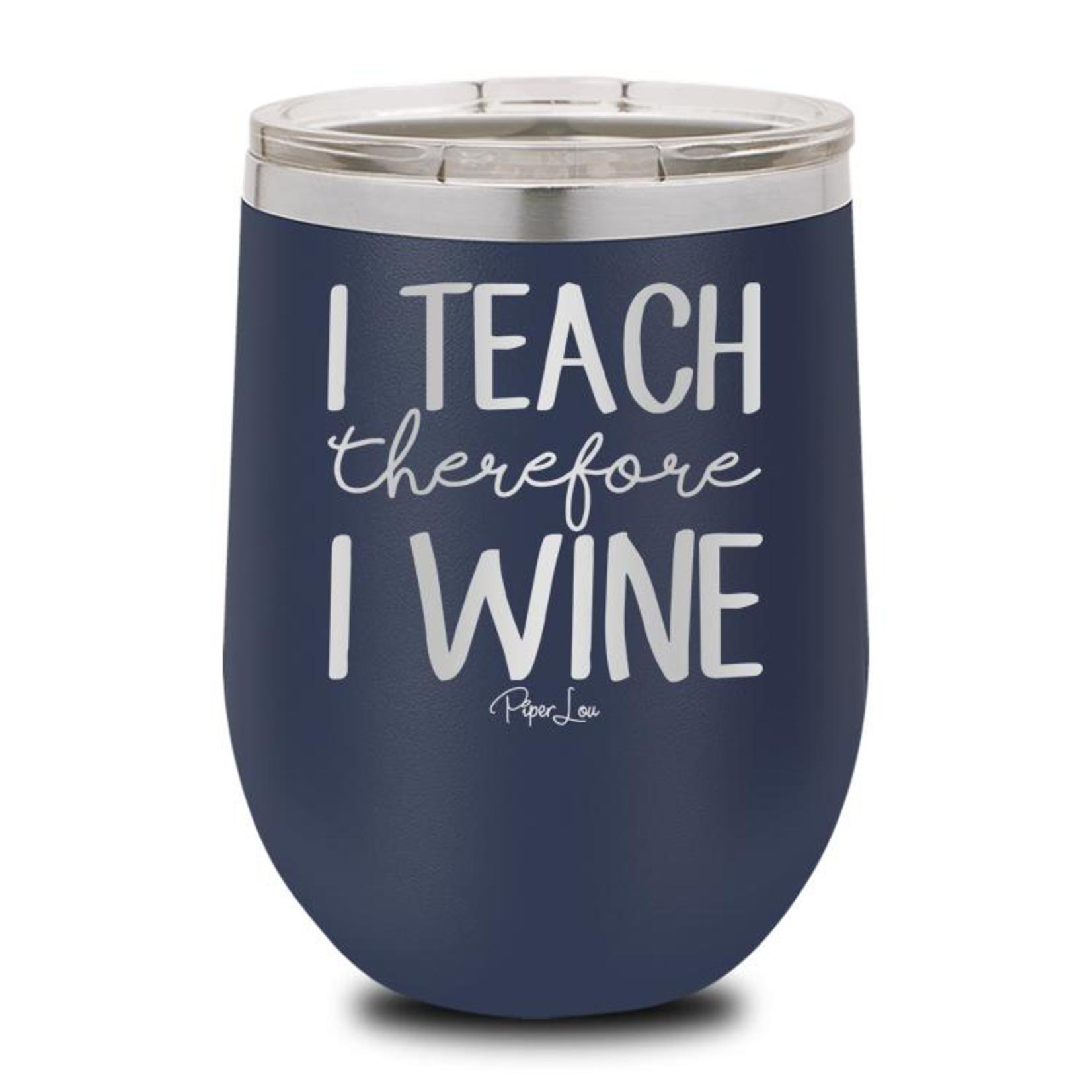 Piper Lou I Teach I Wine Cup, sale item, Was $29.99