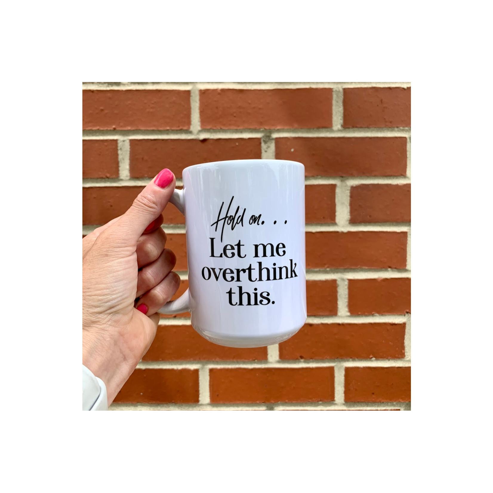 Send Me a Dream Overthink This Mug