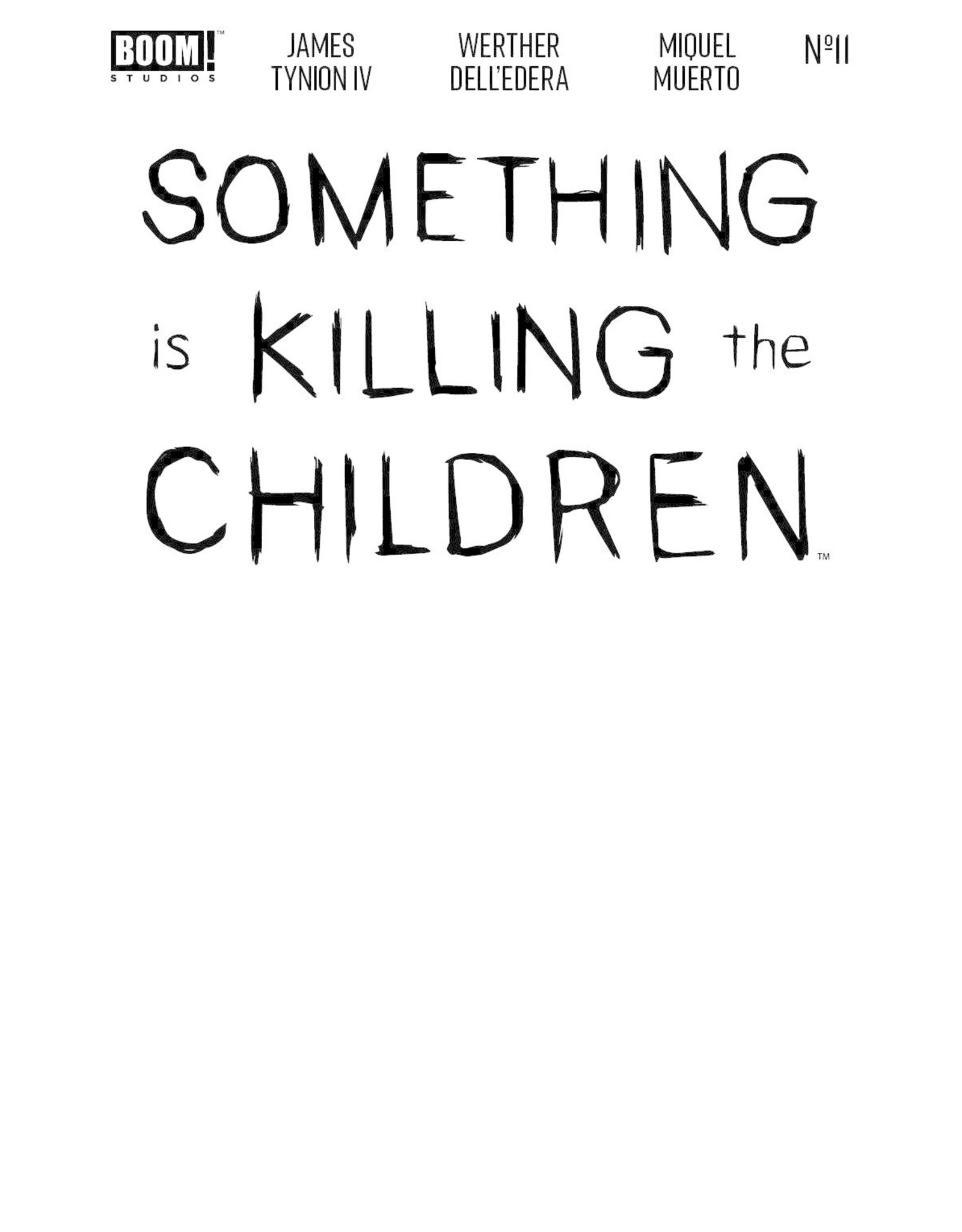 Boom! Studios SOMETHING IS KILLING CHILDREN #11 CVR E BLANK SKETCH VAR