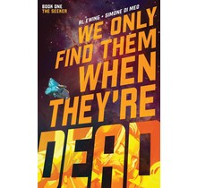 WE ONLY FIND THEM WHEN THEYRE DEAD TP VOL 01