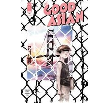 GOOD ASIAN #1 (OF 10) 2ND PTG