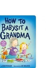 - How To Babysit A Grandma Board Book