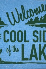 - Welcome To the Cool Side of the Lake Soak It Up Cloth