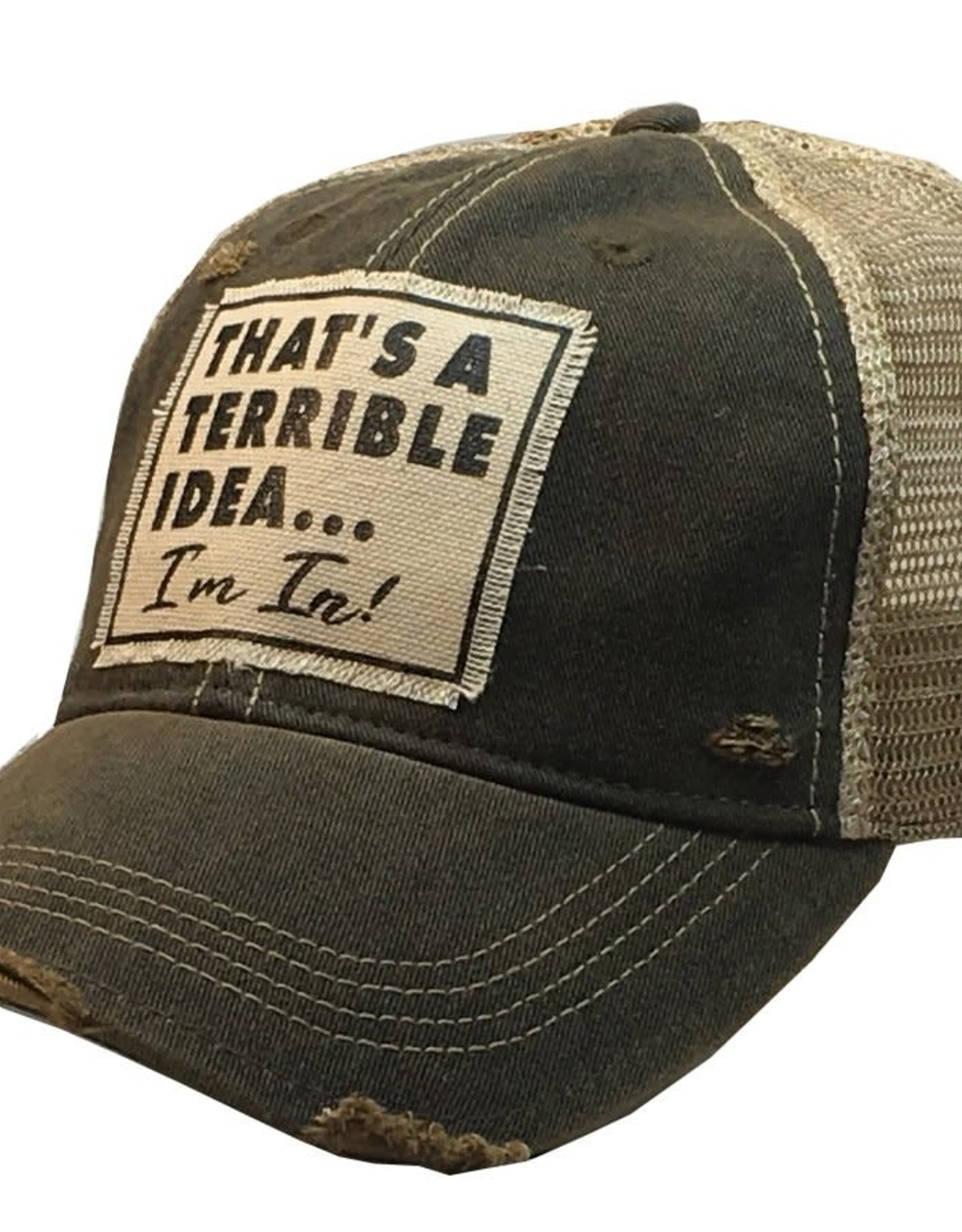"- Black ""That's A Terrible Idea.."" Baseball Cap"