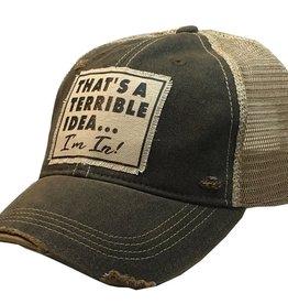 "- Black ""That's A Terrible Idea.."" Baseball Cap"