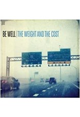 Be Well - The Weight & The Cost LP