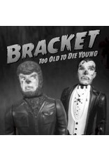 Bracket - Too Old To Die Young LP