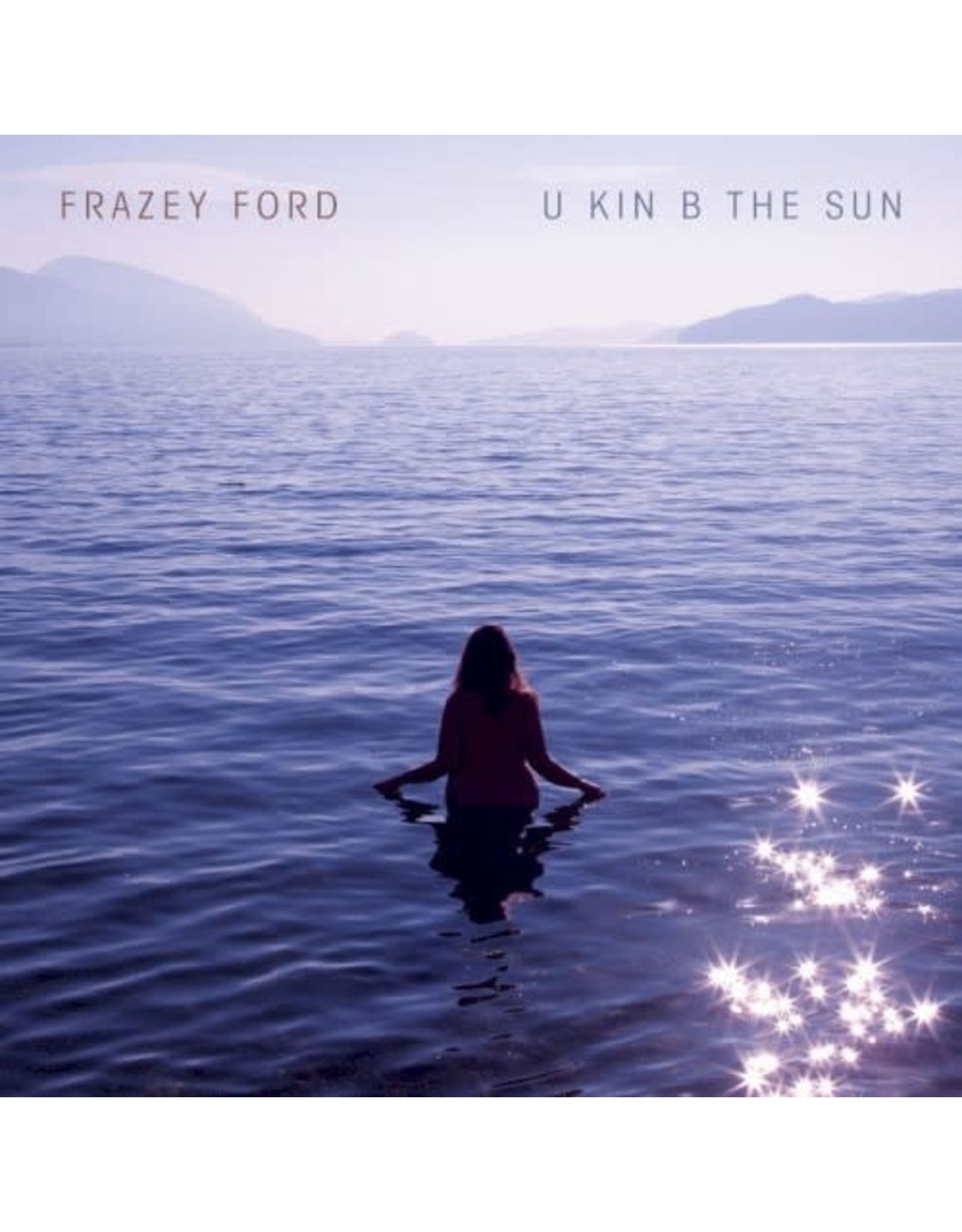 Ford, Frazey - U Kin B The Sun LP