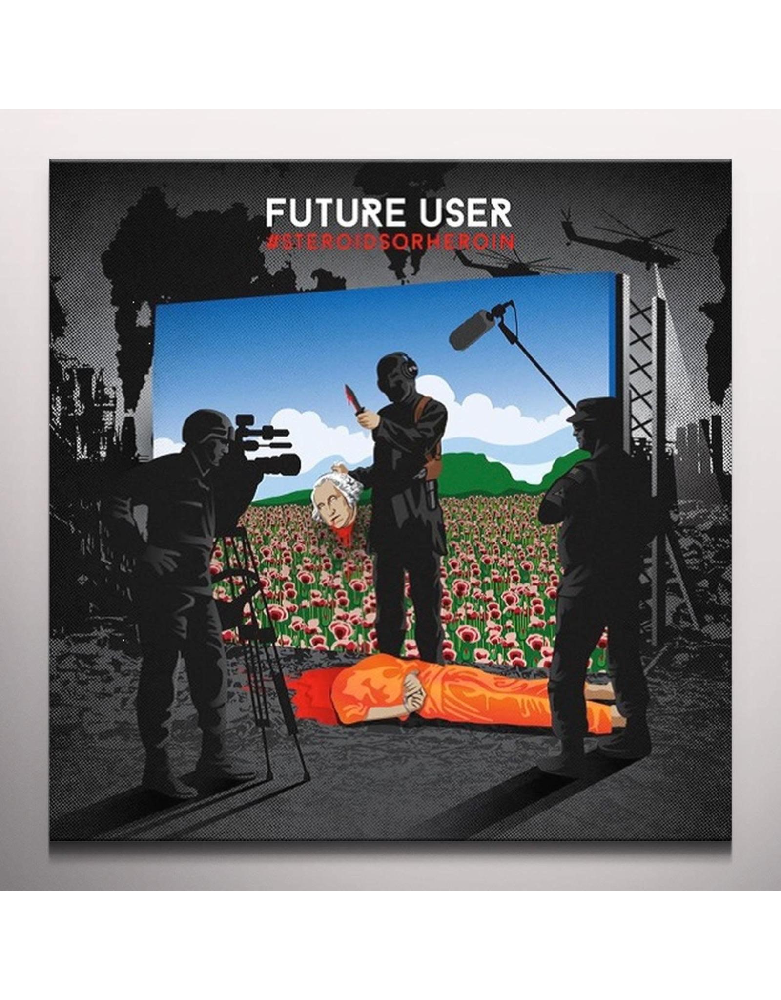 Future User - #Steroidsorheroin LP