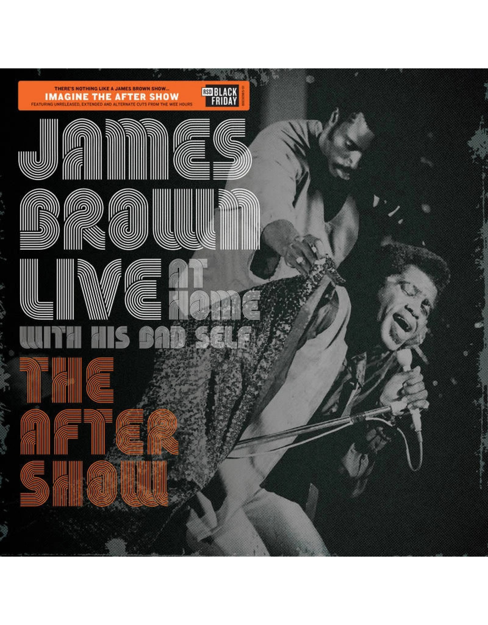 James Brown - Live at Home with His Bad Self: The After Show LP