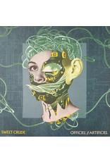 Sweet Crude - Officiel//Artificiel LP