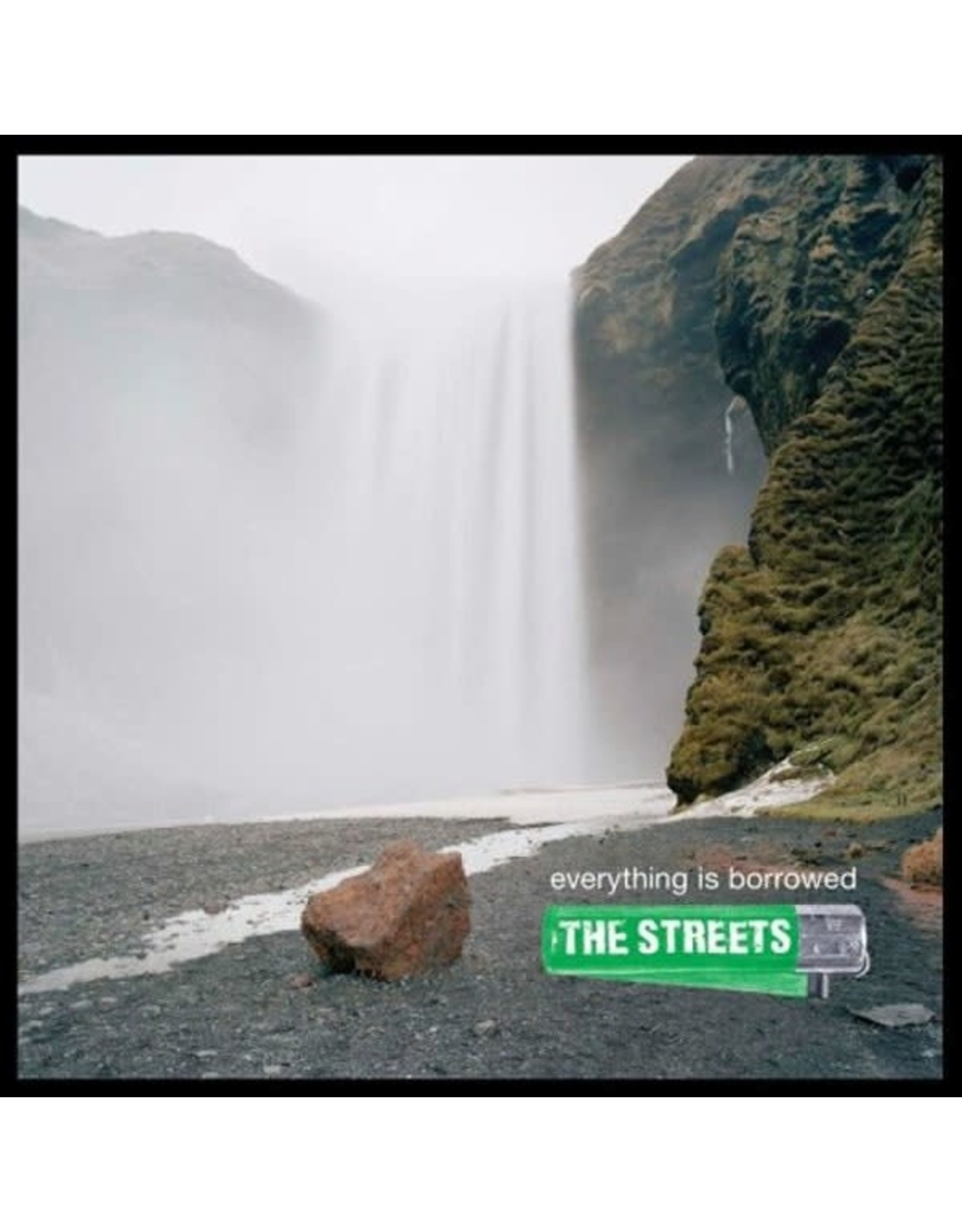 The Streets - Everything Is Borrowed LP
