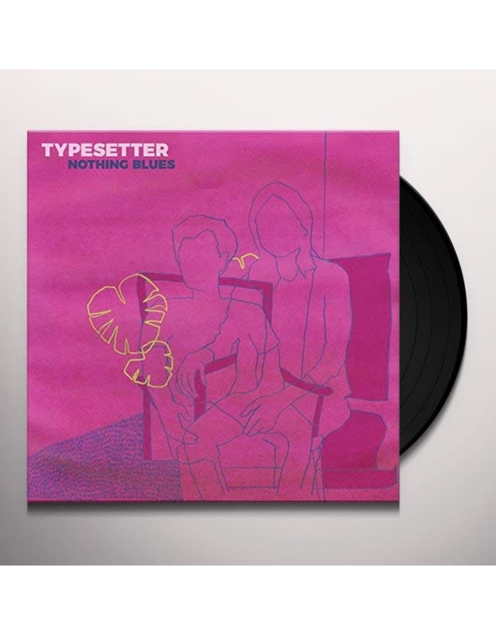 Typesetter - Nothing Blues LP
